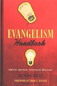Evangelism Handbook Biblical Spiritual Intentional Missional Alvin Reid 9780805445428