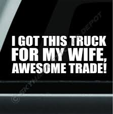 Got This Truck For My Wife Funny Bumper Sticker Vinyl Decal Diesel ... Amazoncom Get Off My Ass Before I Inflate Your Airbags 8 X 2 7 Cute Buck Decal Stickers Gun Bow Hunting Deer Truck Window Car H1059 Pro God Life Sticker Automotive 2018 Coexist Peace Religion Notebook Cars Trucks Product Ford F150 Xtr 4x4 Off Road Truck Vinyl Gmc Motsports Windshield Topper Window Decal Sticker 5 Best For In Xl Race Parts Baby On Board Decals Darth Vader Star Carstyling Snail Turbo Jdm Laptop Boost Mandala Auto Cricket Ball Bat Cricketer Sports Chevy Avalanche Vehicle Decalsticker 4 40
