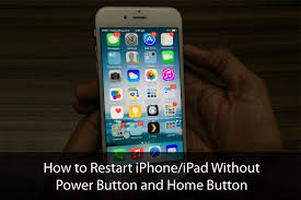 How to Restart iPhone iPad Without Power and Home Button