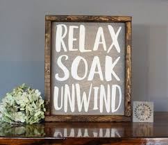 Rustic Bathroom Wall Decor Stunning Relax Soak Unwind Sign Signs Design Ideas 21