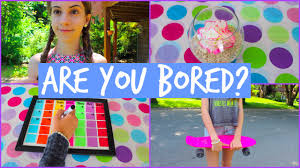 What To Do When Youre Bored In The Summer DIYs Activities