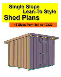 10x20 Shed Plans With Loft by 10x20 Single Slope Lean To Style Shed Plans In 45 Sizes From 4x4