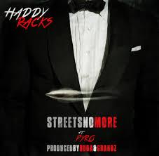 Haddy Racks – Streets No More Lyrics