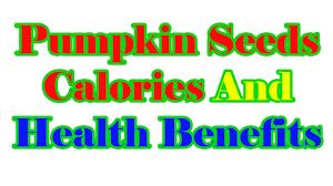 Pumpkin Seeds Prostate Cancer by Pumpkin Seeds Calories And Their Health Benefits Pumpkin Seed