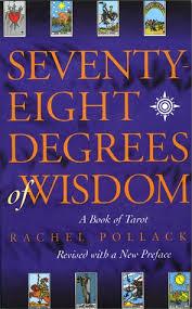 Seventy Eight Degrees Of Wisdom A Book Tarot By Rachel Pollack