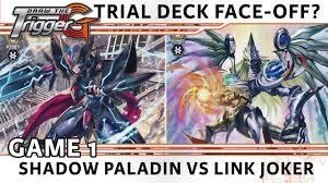Vanguard Trial Deck 1 by Legend Deck Vs Link Joker Trial Deck Game 1 Cardfight Vanguard