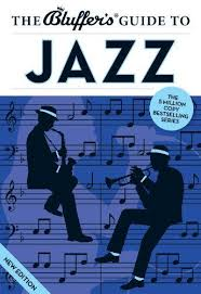9781909365445 The Bluffers Guide To Jazz Bluffers Guides