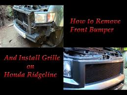how to remove front bumper and install grille on honda ridgeline
