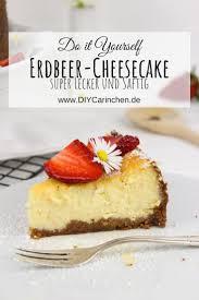 rezept saftiger erdbeer cheesecake einfach selber