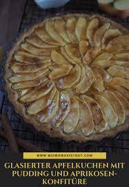 glasierter apfelkuchen mit pudding und aprikosen konfitüre