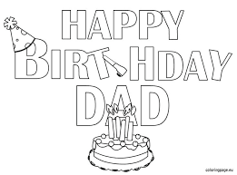 Stunning Printable Coloring Happy Birthday Cards Print Pages Daddy Card Dad Ki