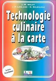 technologie cuisine 9782862680767 technologie culinaire à la carte tome 1 c a p