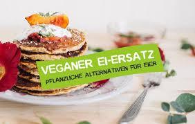 veganer ei ersatz 17 top alternativen für eier careelite