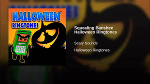 Scary Halloween Ringtones Free by Squealing Banshee Halloween Ringtones Youtube