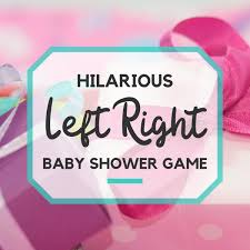 Your Baby Shower Needs This Hilarious LEFT RIGHT Game