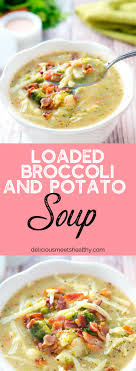 A Super Simple Loaded Broccoli And Potato Soup
