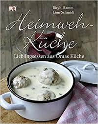 heimwehküche lieblingsessen aus omas küche de