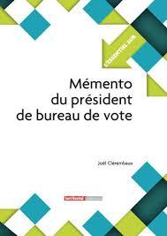 assesseur titulaire bureau de vote memento du president de bureau de vote by infopro digital issuu