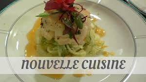 la nouvelle cuisine how do you say nouvelle cuisine we ll teach you now