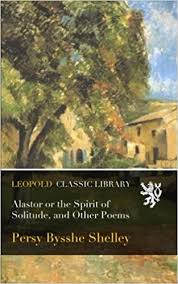 Buy Alastor Or The Spirit Of Solitude And Other Poems Book Online At Low Prices In India