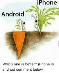 Phone Android Which e Is Better iPhone or Android ment Below