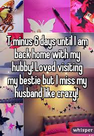 T Minus 6 Days Until I Am Back Home With My Hubby Loved Visiting Bestie