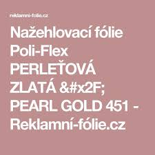 Nazehlovaci Folie Poli Flex PERLETOVA ZLATA PEARL GOLD 451