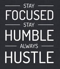 John Paul Aguiar On Twitter Stay Focused Humble Always Hustle Quote Entrepreneur