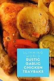 Rustic Garlic Chicken Traybake Is A Syn Free Slimming World Recipe