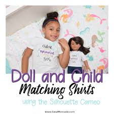 DIY Doll And Child Matching Shirts Using The Silhouette Cameo Casa