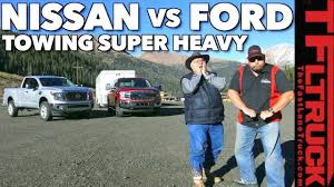 100 Half Ton Truck Comparison 2018 Ford F150 Or Nissan Titan XD Towing 11000 Lbs On The Super