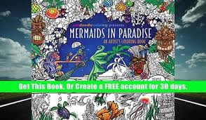 Free Download Zendoodle Coloring Presents Mermaids In Paradise An Artist S Book Ebook
