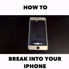 How To Break Into Iphone Iphone News