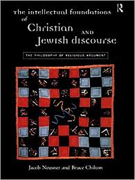 The Intellectual Foundations Of Christian And Jewish Discourse Philosophy Religious Argument