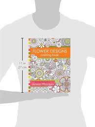 Flower Designs Coloring Book An Adult For Stress Relief Relaxation Meditation And Creativity Volume 1 Jenean Morrison