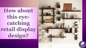 How About This Eye Catching Retail Display Design