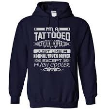 Tattoo T Shirts Wholesale Tattooed Truck Driver T Shirt & Hoodie $22.90 They Call Me A Truck Driver Baseball Tshirt Custoncom Sleep With Truck Deliver Funny Ladies Vneck T Shirt Sex Taken By Badass Tow Hoodie Tank 0steescom Men Drive Big Trucks Gift Im Proud But Nothing Beats Being Dad Unisex All Are Created Equally Then Few Become Drivers Mens Operators Do It In Positions Tee Because Mf Is Not An Official Job For Still Plays With Trucksrt Rateeshirt Amazoncom Womens Wife Hot This Girl Is Sexy By Spreadshirt
