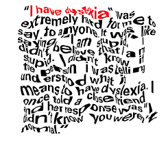 """I have dyslexia"""
