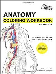 The Princeton Review Anatomy And Physiology Workbook Coloring Book Third Edition An Easier Learn Elaine Marieb