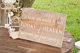 Rustic Wedding Sign If Heaven Werent So Far Away Memory Table Decor Wood