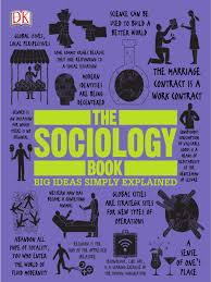 The Sociology Book Big Ideas Simply Explained