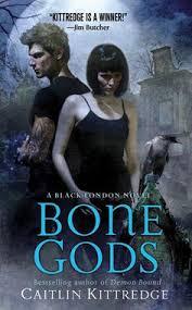 Books Bone Gods By Caitlin Kittredge Black London