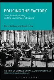 Policing The Factory By Barry Godfrey And David J Cox