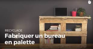 fabrication d un bureau en bois fabriquer un bureau en palette recycler