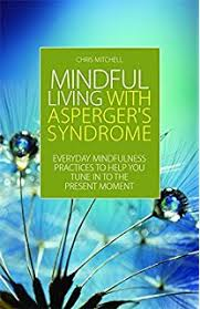 Mindful Living With Aspergers Syndrome