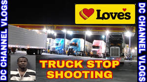 100 Love Truck Stops S Stop Shooting Tipton County Indiana VLOG YouTube