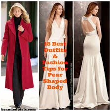 Pear Shape Body Outfits 18 Fashion Tips For Ladies