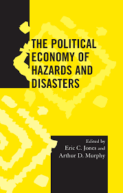THE POLITICAL ECONOMY OF HAZARDS AND DISASTERS Edited by PDF