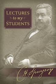 Lectures To My Students By Charles Spurgeon