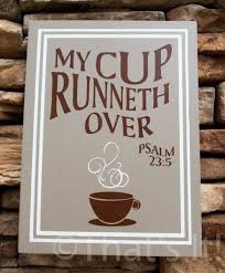 My Cup Runneth Over Hand Painted Wood Sign Coffee Theme Kitchen Decor